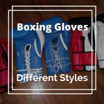Different Boxing Gloves Styles and Shape