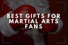 BEST GIFTS FOR MARTIAL ARTS & MMA FANS